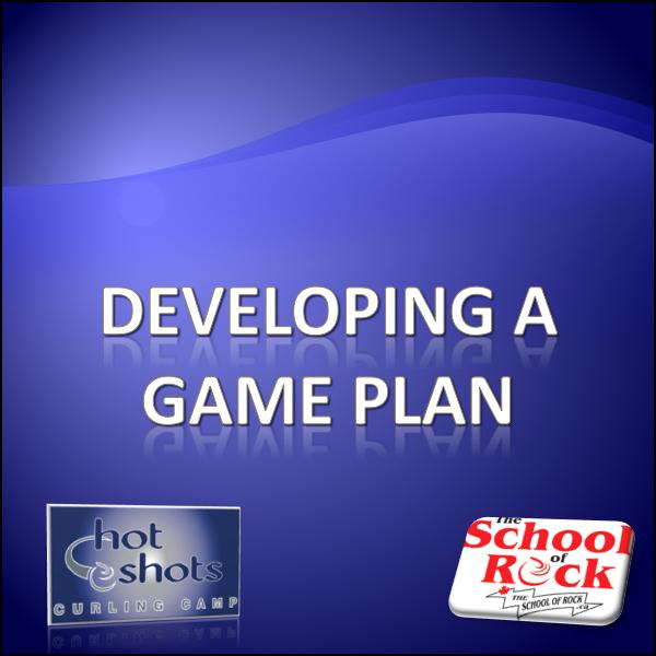 Developing a Game Plan